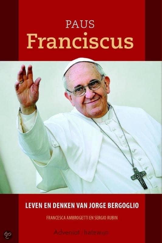 Biografie Paus Franciscus - leven en denken van Jorge Bergoglio