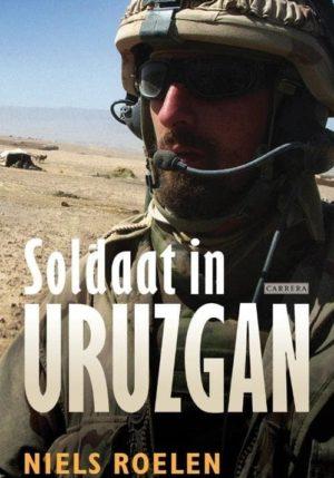 Autobiografie Niels Roelen - Soldaat in Uruzgan