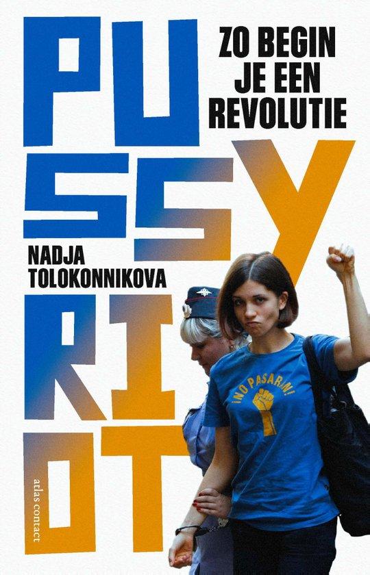 Nadja Tolokonnikova - Zo begin je een revolutie