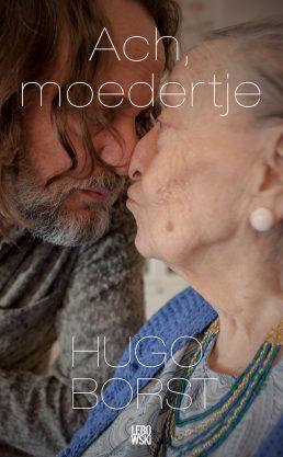 Ach, moedertje – Hugo Borst