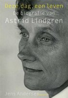 Astrid Lindgren – Deze dag, een leven