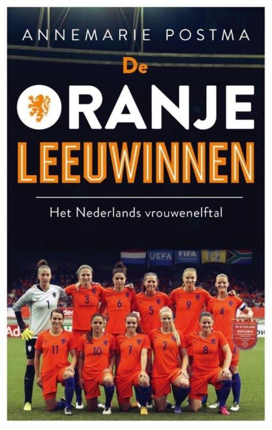 De Oranje Leeuwinnen - Het Nederlands vrouwenelftal
