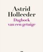 Astrid Holleeder – Dagboek van een getuige