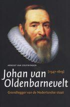 Johan van Oldenbarnevelt – Grondlegger van de Nederlandse staat