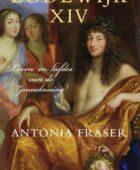 Lodewijk XIV – Leven en liefdes van de Zonnekoning