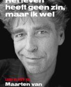 Maarten van Roozendaal – Het leven heeft geen zin, maar ik wel