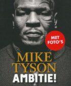 Mike Tyson – IJzeren ambitie