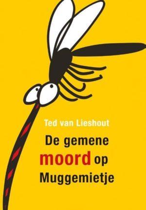 De gemene moord op Muggemietje - 9789025878924