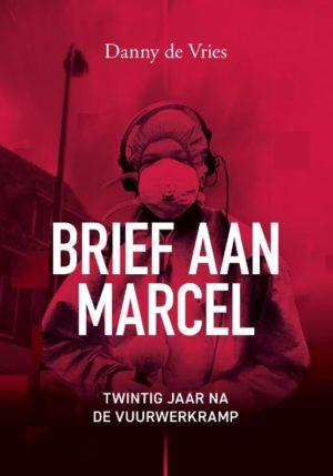 Brief aan Marcel - 20 jaar na de vuurwerkramp