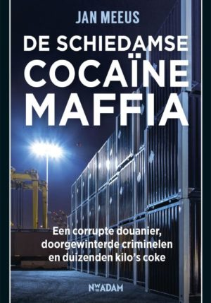 De Schiedamse cocaïnemaffia - 9789046822340