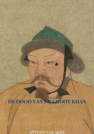 De dood van de Groot Khan - 9789402157307