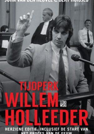 Tijdperk Willem Holleeder - 9789048855384