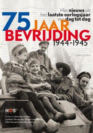 75 jaar bevrijding 1944-1945 - 9789026354007